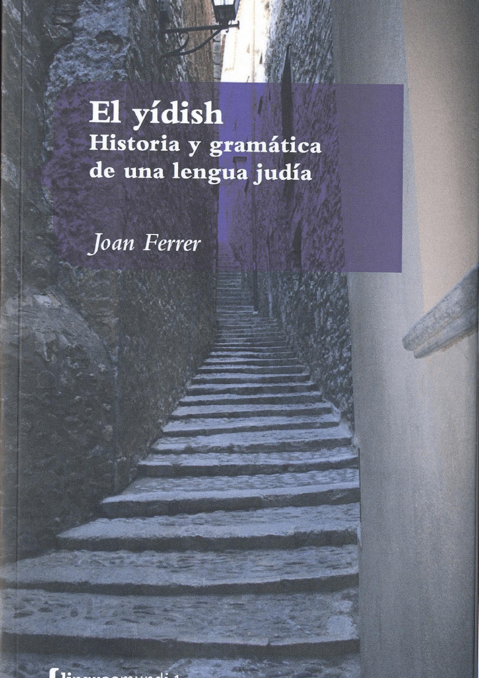 El Yídish. Historia y gramática de una lengua judía