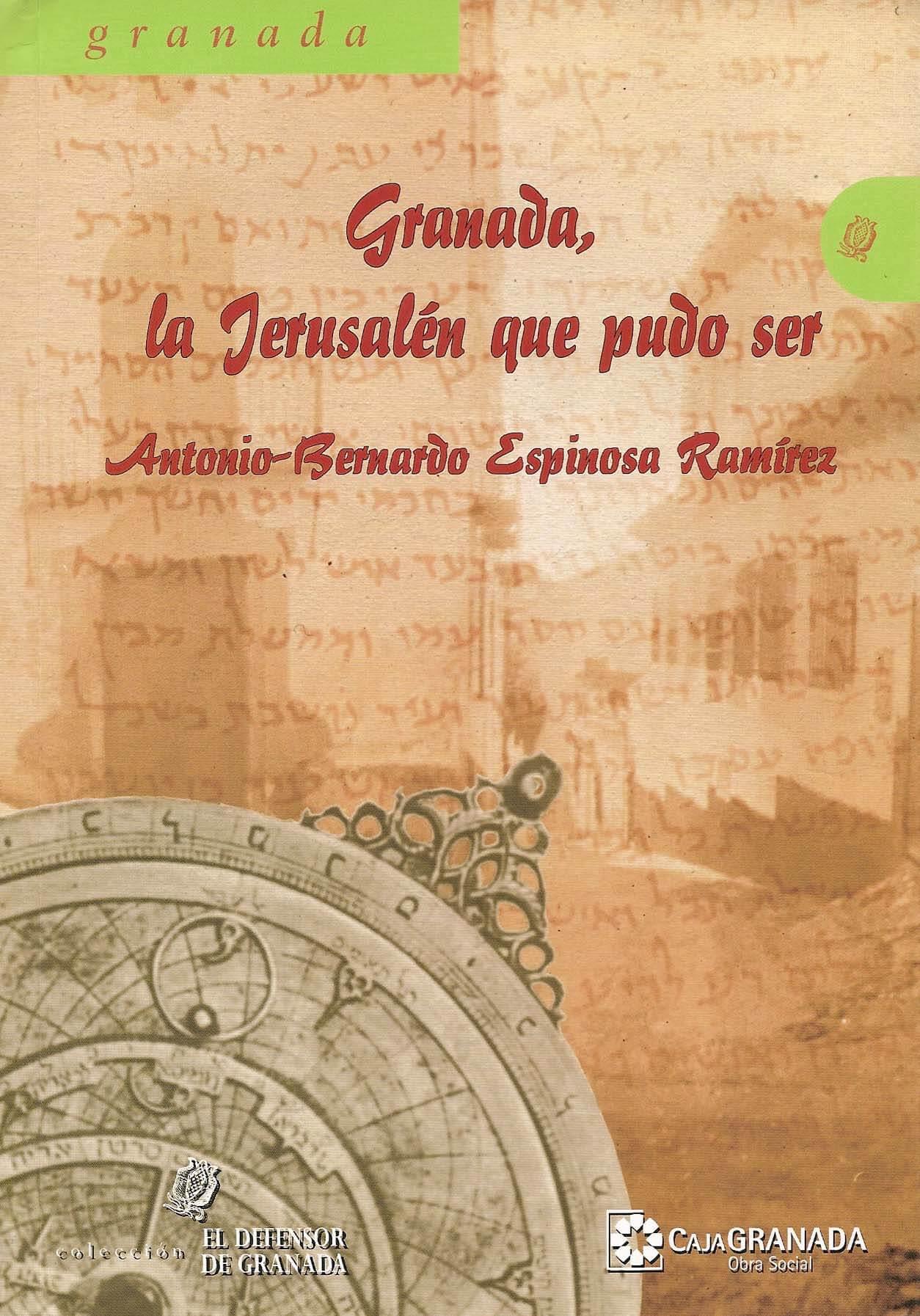 Granada: La Jerusalén que pudo ser