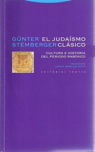 El Judaísmo Clásico. Cultura e Historia del Periodo Rabínico
