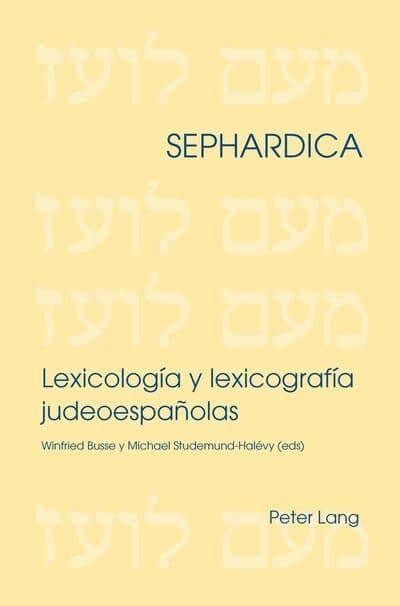 Lexicología y lexicografía judeoespañolas