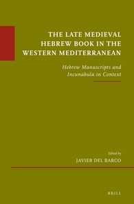 The late medieval hebrew book in the western mediterranean