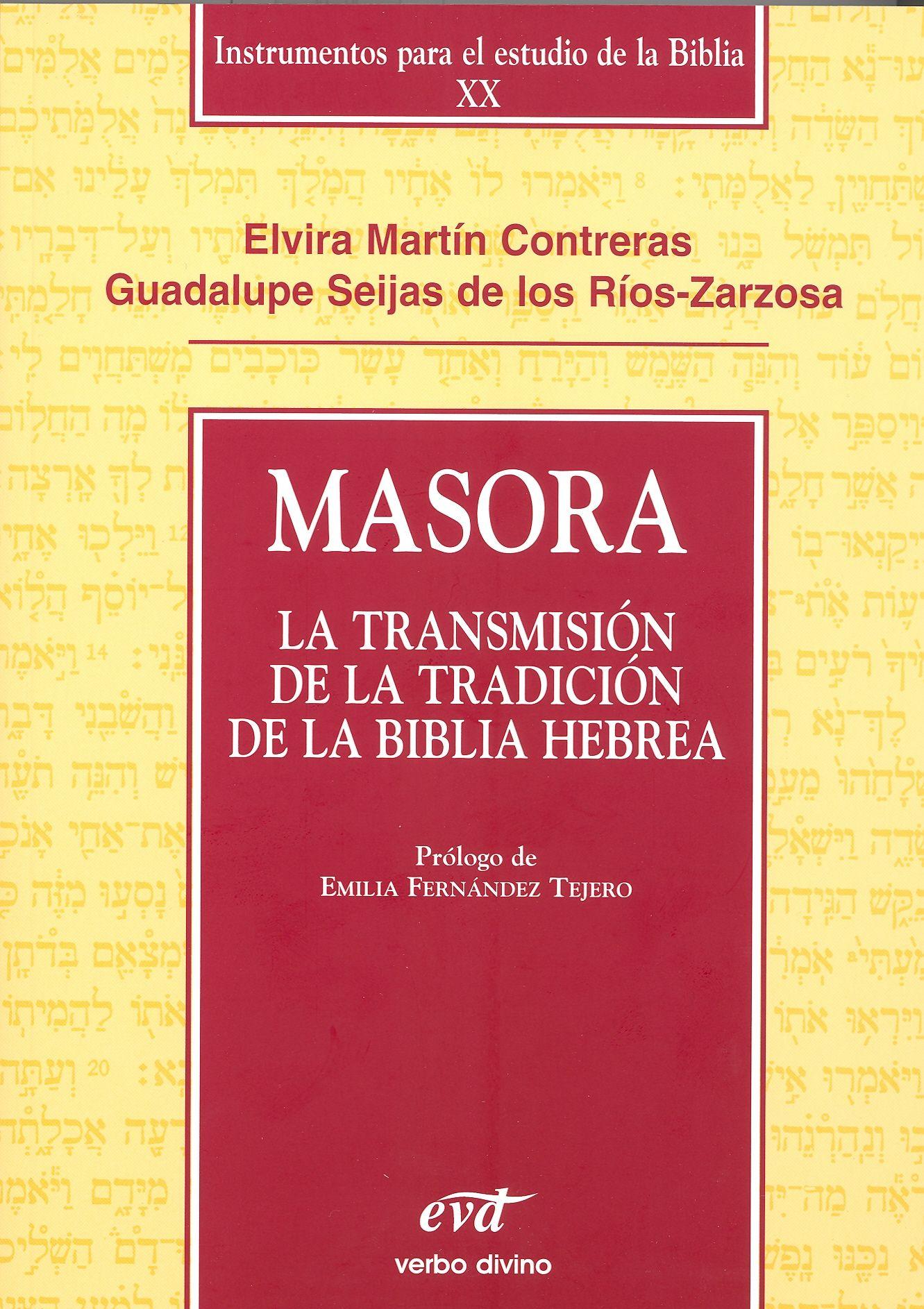 Masora. La Transmisión de la Tradición de la Biblia Hebrea. (Instrumentos para el Estudio de la Biblia XX).