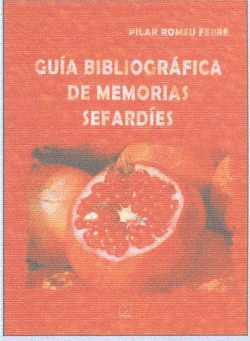 Guía bibliográfica de memorias sefardíes. Sefardíes originarios del Imperio Otomano. (1950-2011)