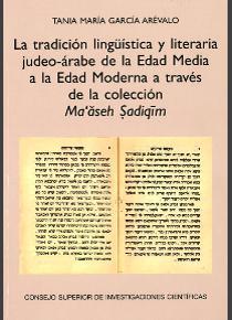 La tradición lingüística y literaria judeo-árabe de la Edad Media a la Edad Moderna a través de la colección Ma'aseh Sadiqim