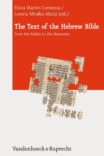 The Text of the Hebrew Bible From the Rabbis to the Masoretes