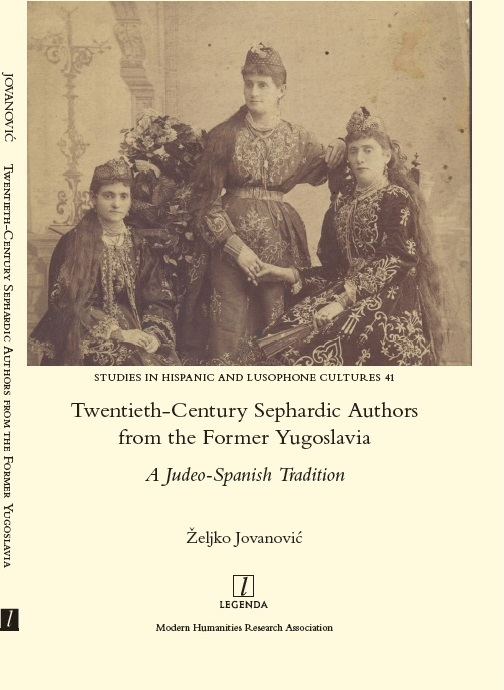 Twentieth-Century Sephardic Authors from the Former Yugoslavia: A Judeo-Spanish Tradition