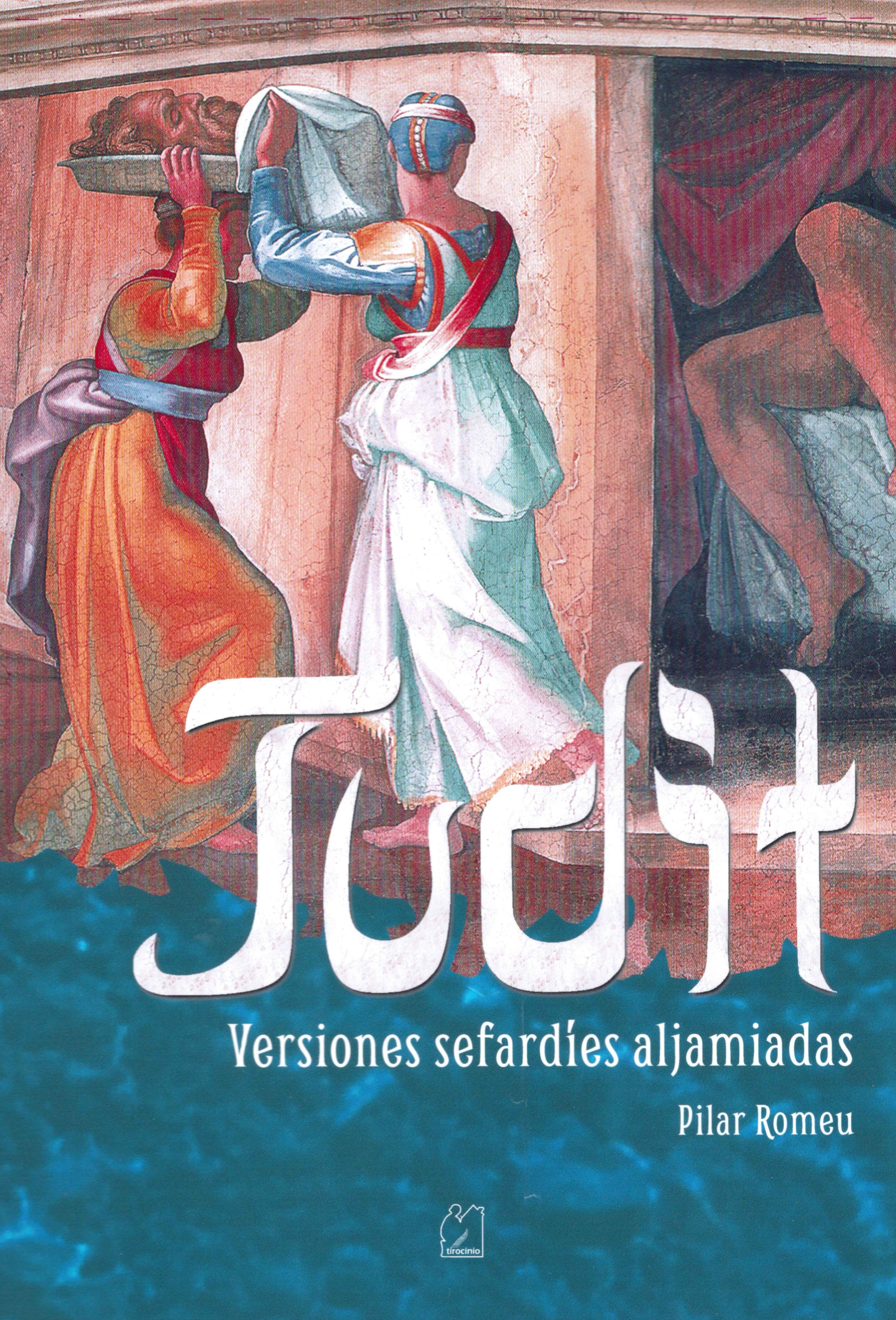 Judit. Versiones sefardíes aljamiadas.