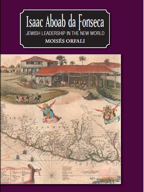 Isaac Aboab da Fonseca. Jewish Leadership in the New World