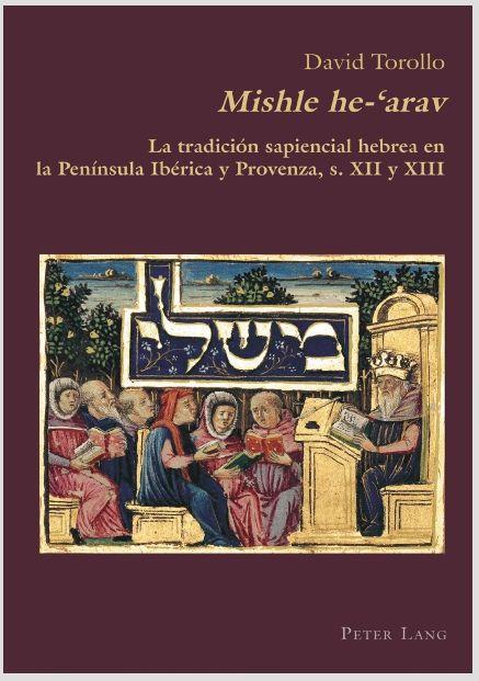 Mishle he-'arav. La tradición sapiencial hebrea en la Península Ibérica y Provenza, siglo XII y XIII