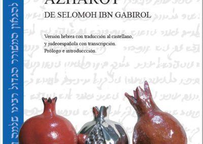 Las Azharot de Selomoh ibn Gabrirol. Versión hebrea con traducción al castellano, y judeoespañola con transcripción. Prólogo e introducción