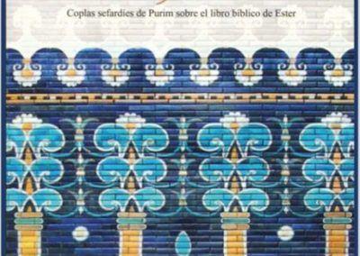 La reina Ester en solfa. Coplas sefardíes de Purim sobre el libro bíblico de Ester.